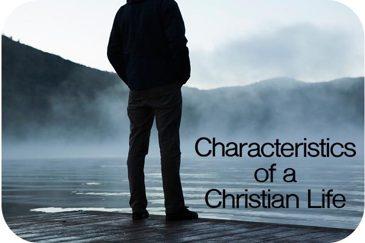 CharacteristicsofaChristianLife