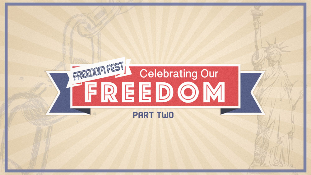 Freedom-Fest-Sermon-Series_Part-2